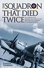 The Squadron That Died Twice by Gordon…