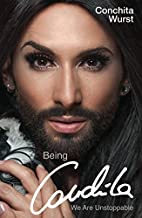 Being Conchita: We Are Unstoppable by…