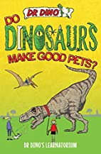 Do Dinosaurs Make Good Pets? (Dr Dino's…