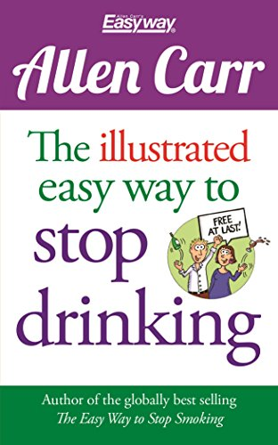 the-illustrated-easy-way-to-stop-drinking-free-at-last-allen-carrs-easyway