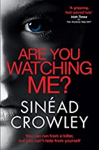 Are You Watching Me? by Sinead Crowley