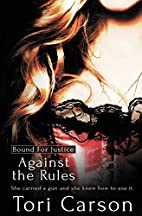 Against the Rules (Bound For Justice)…