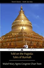Told on the Pagoda: Tales of Burmah by Mabel…