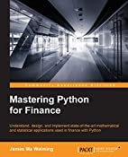 Mastering Python for Finance by James Ma…