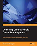 Learning Unity Android Game Development by…
