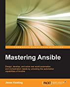 Mastering Ansible by Jesse Keating