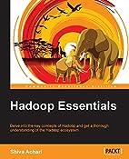 Hadoop Essentials - Tackling the Challenges…