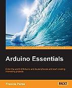 Arduino Essentials by Francis Perea