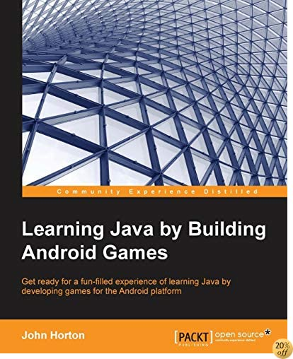 TLearning Java by Building Android Games: Explore Java Through Mobile Game Development