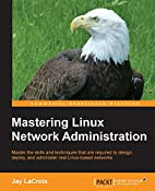 Mastering Linux Network Administration by…