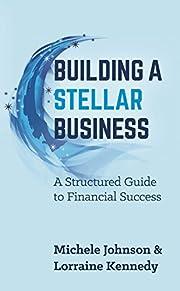 Building A Stellar Business: A Structured…