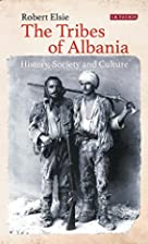 The Tribes of Albania: History, Society and…