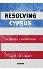 Resolving Cyprus: New Approaches to Conflict…