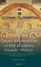 Cross Veneration in the Medieval Islamic…