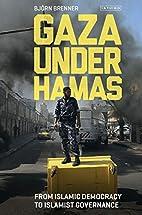 Gaza under Hamas: From Islamic Democracy to…