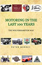 Motoring In The Last 100 Years, The…
