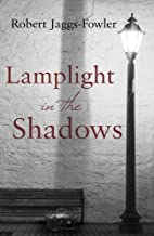 Lamplight in the Shadows by Robert…