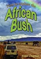 How to Explore the African Bush (Wow! Facts…