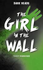 The Girl in the Wall (Dark Reads) by Tommy…
