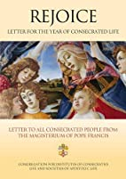 Rejoice: Letter for Year of Consecrated Life…