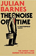 The Noise of Time by J. Barnes