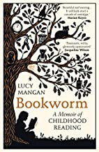 Bookworm: A Memoir of Childhood Reading by…