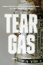 Tear Gas: From the Battlefields of World War…