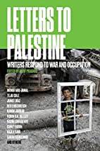 Letters to Palestine: Writers Respond to War…
