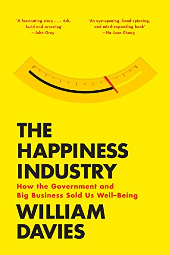 the-happiness-industry-how-the-government-and-big-business-sold-us-well-being