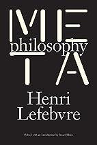 Metaphilosophy by Henri Lefebvre