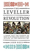 The Leveller Revolution: Radical Political…