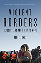 Violent Borders: Refugees and the Right to…