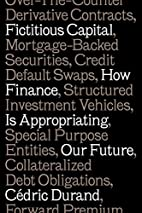 Fictitious Capital: How Finance Is…