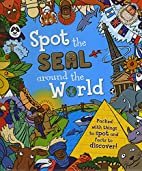 Spot the Seal Around the World by Sarah Khan