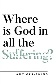 Where Is God in All the Suffering?…
