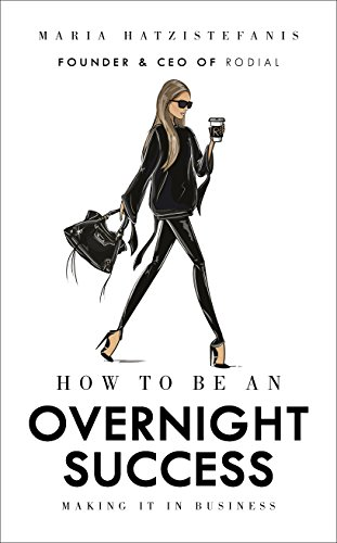 how-to-be-an-overnight-success-making-it-in-business