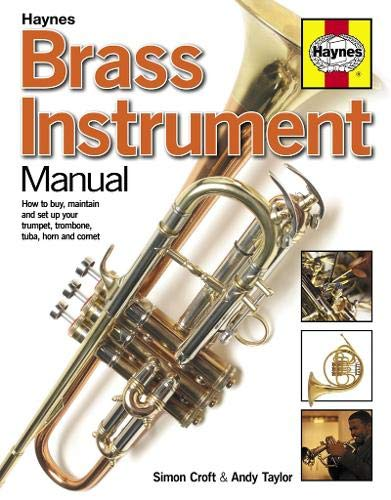 brass-instrument-manual-how-to-buy-maintain-and-set-up-your-trumpet-trombone-tuba-horn-and-cornet-haynes-manuals