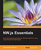 NW.js Essentials by Alessandro Benoit