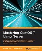 Mastering CentOS 7 Linux Server by Mohamed…