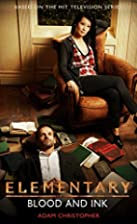 Elementary: Blood And Ink by Adam…