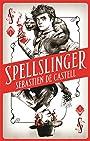 Spellslinger: The fantasy novel that keeps you guessing on every page - Sebastien De Castell
