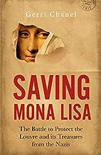 Saving Mona Lisa: The Battle to Protect the…