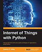 Internet of Things with Python by Gaston C.…