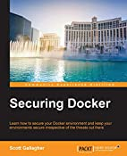 Securing Docker by Scott Gallagher