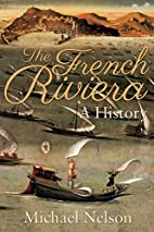 The French Riviera: A History by MR Michael…