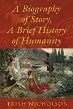 A Biography of Story, a Brief History of…