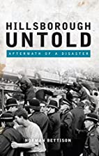 Hillsborough Untold: Aftermath of a Disaster…