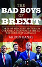 The Bad Boys of Brexit: Tales of Mischief,…