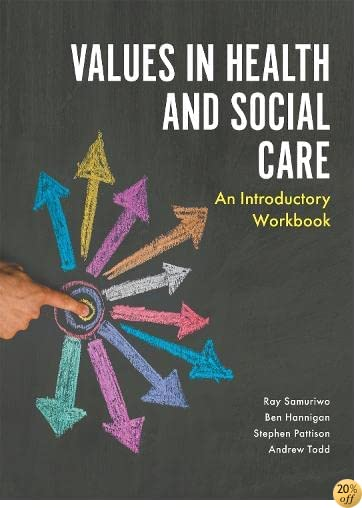Values in Health and Social Care: An Introductory Workbook