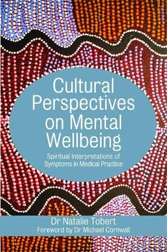 cultural-perspectives-on-mental-wellbeing-spiritual-interpretations-of-symptoms-in-medical-practice